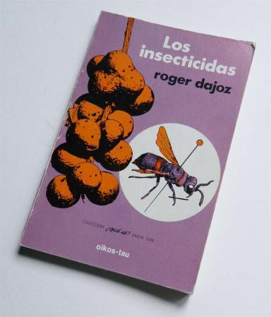 Foto 1. Portada de 'Los insecticidas' de Roger Dajoz./ Desinsectador junio-2013