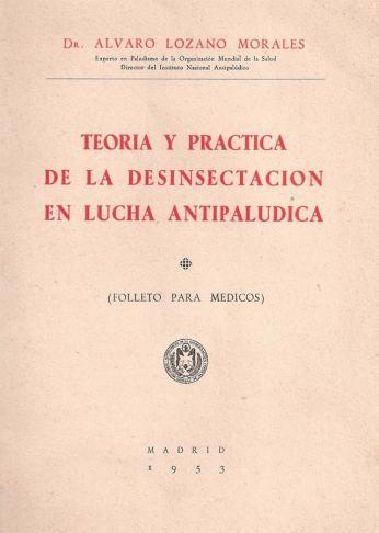 Foto 1. Portada de 'Teoría y práctica de la desinsectación en la lucha antipalúdica' de Álvaro Lozano Morales (1953).